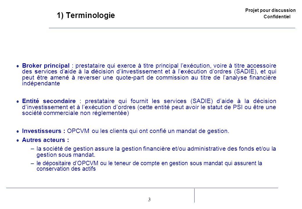 Projet pour discussion Confidentiel 3 2 1) Terminologie Broker principal : prestataire qui exerce à titre principal lexécution, voire à titre accessoi
