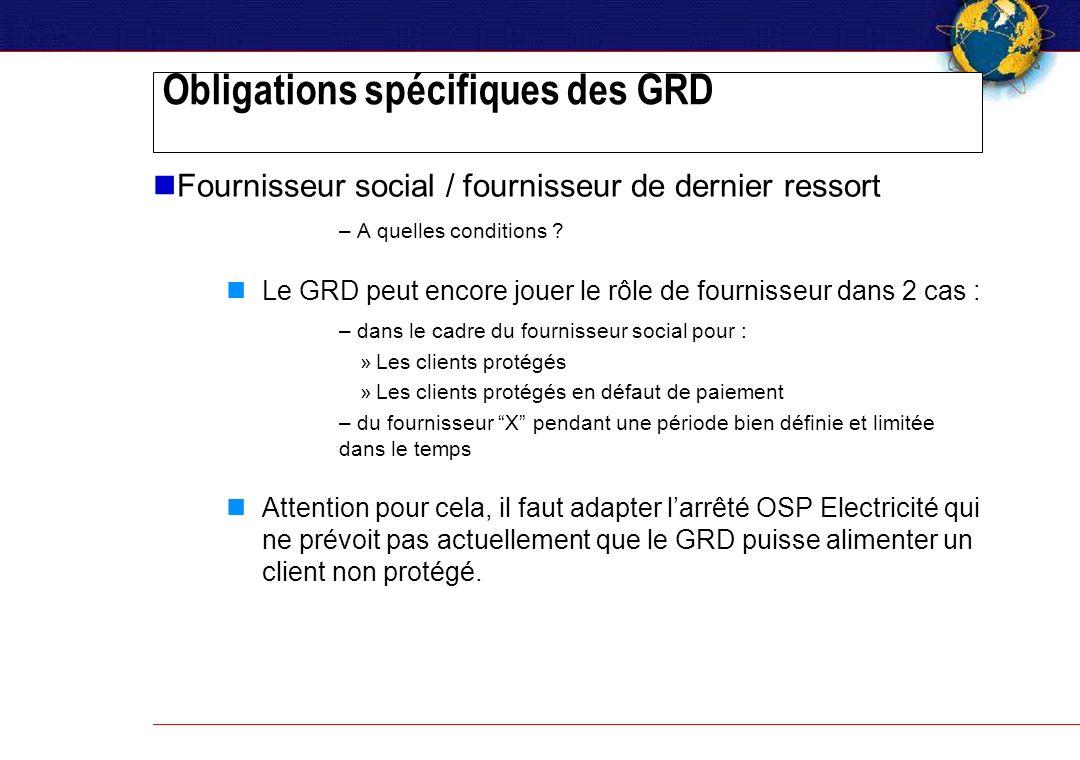 Obligations spécifiques des GRD Fournisseur social / fournisseur de dernier ressort – A quelles conditions .
