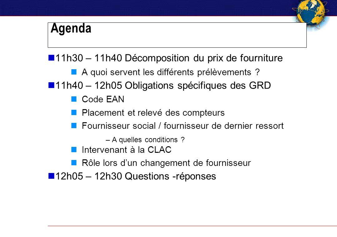 Agenda 11h30 – 11h40 Décomposition du prix de fourniture A quoi servent les différents prélèvements .