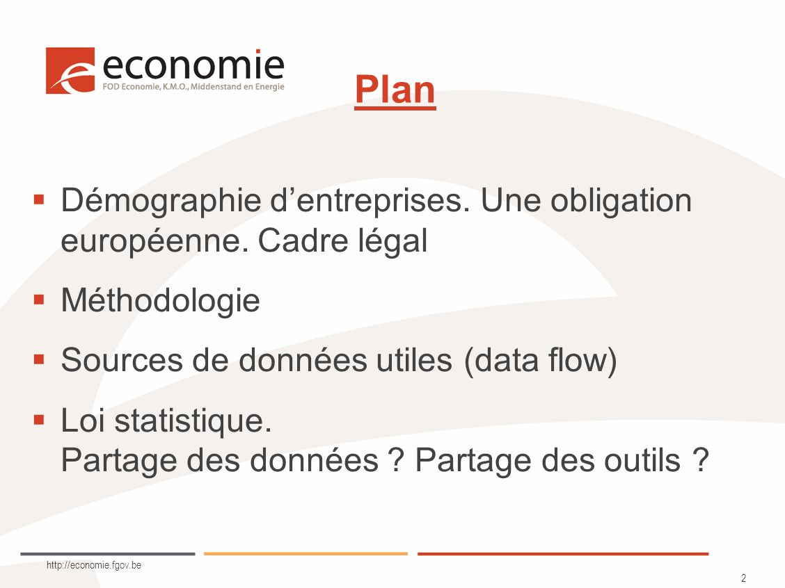 http://economie.fgov.be 2 Plan Démographie dentreprises.