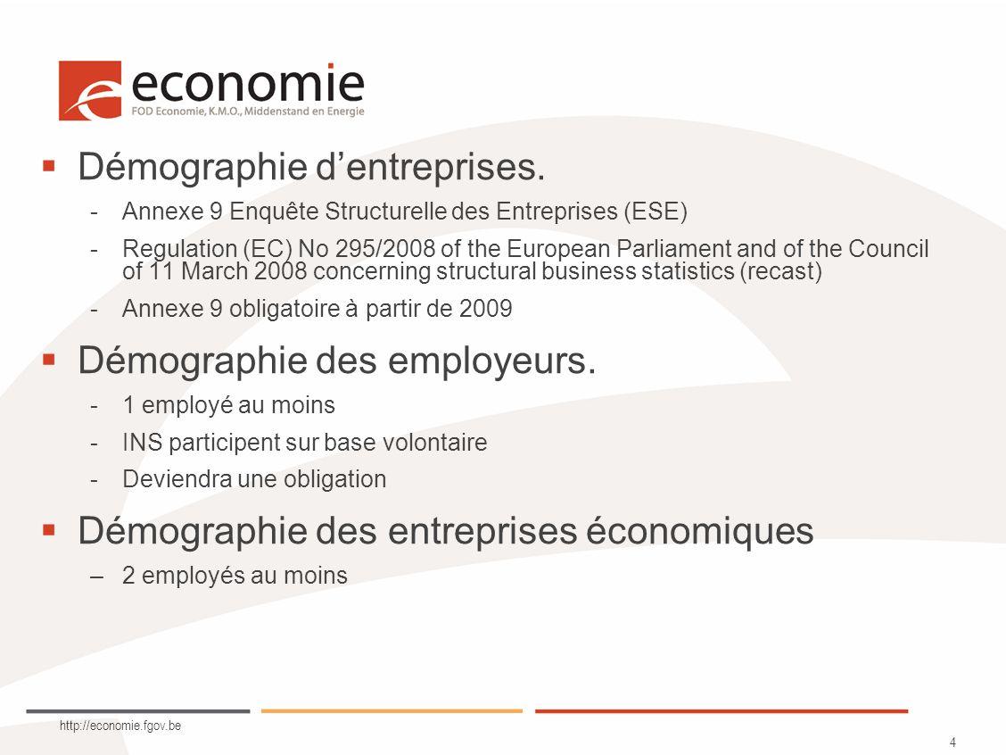 http://economie.fgov.be 5 Entreprise Eurostat « Lentreprise correspond à la plus petite combinaison dunités légales qui constitue une unité organisationnelle de production de biens et de services jouissant dune certaine autonomie de décision, notamment pour laffectation de ses ressources courantes.