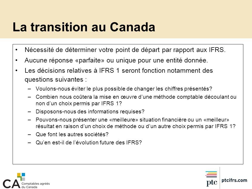 Nécessité de déterminer votre point de départ par rapport aux IFRS. Aucune réponse «parfaite» ou unique pour une entité donnée. Les décisions relative