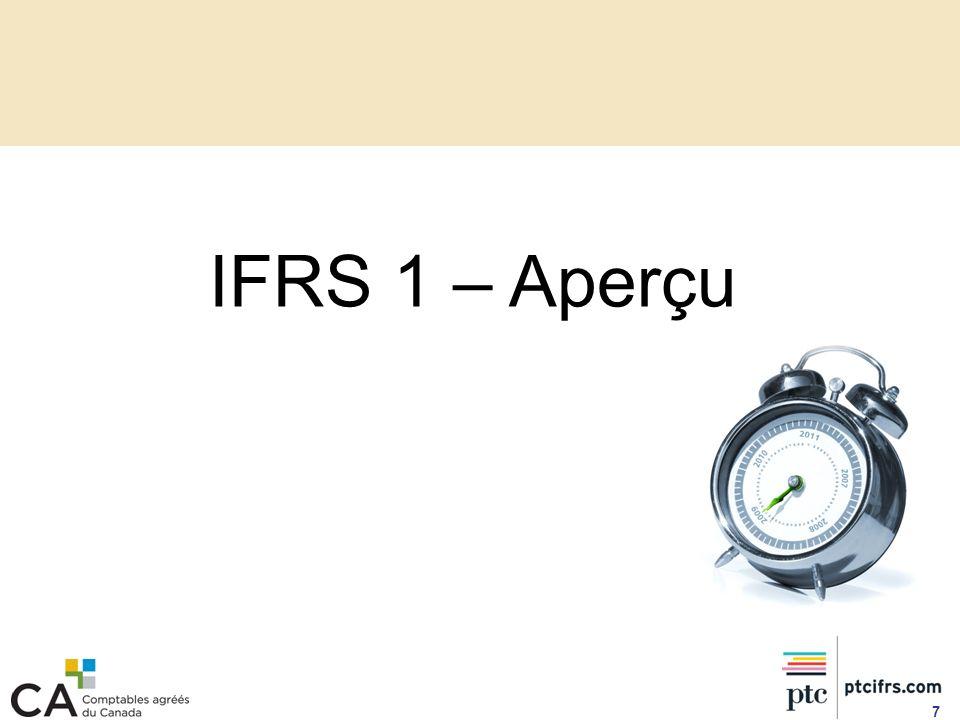 8 Application obligatoire pour tous les «premiers adoptants» des IFRS.