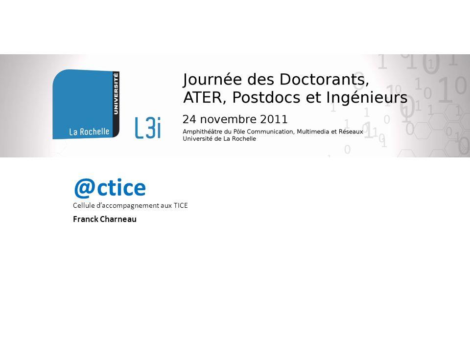 @ctice 1 Présentation / Discussion @ctice Cellule daccompagnement aux TICE Franck Charneau