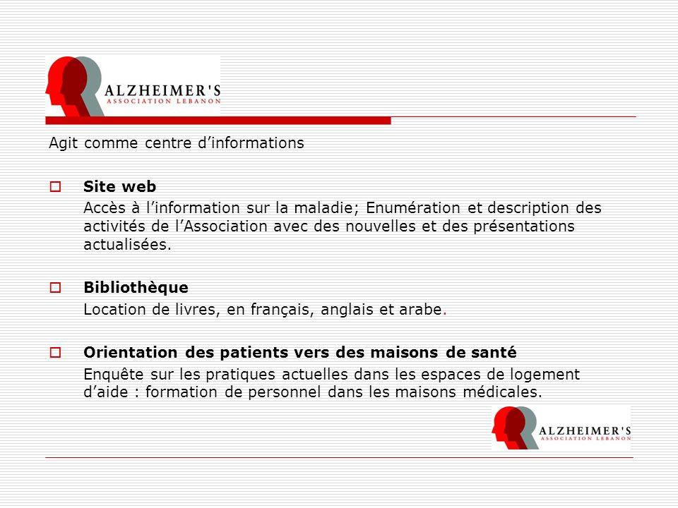 Agit comme centre dinformations Site web Accès à linformation sur la maladie; Enumération et description des activités de lAssociation avec des nouvel