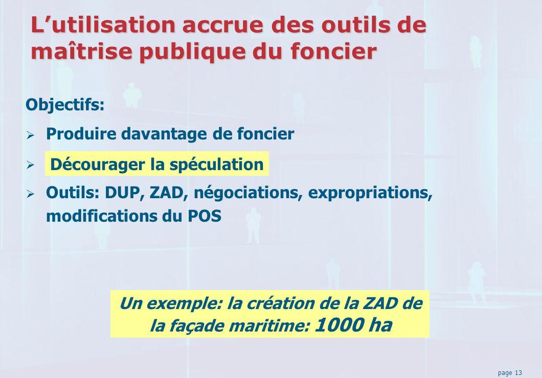 page 13 Lutilisation accrue des outils de maîtrise publique du foncier Objectifs: Produire davantage de foncier.
