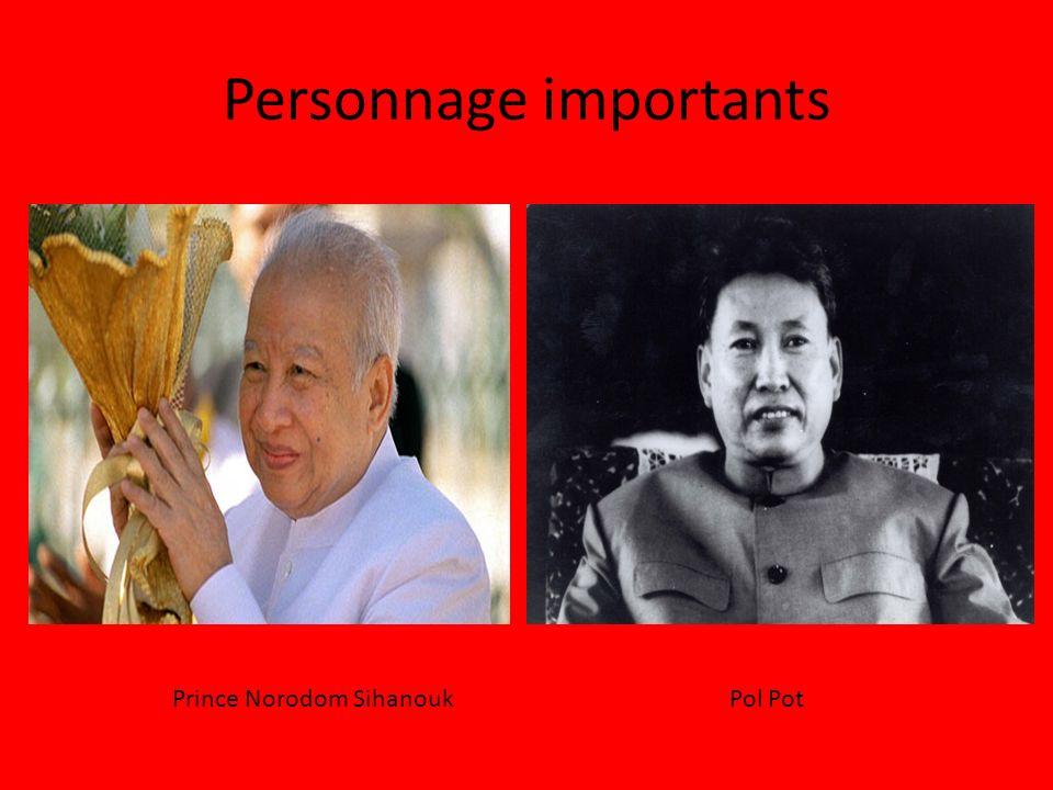 Personnage importants Prince Norodom Sihanouk Pol Pot