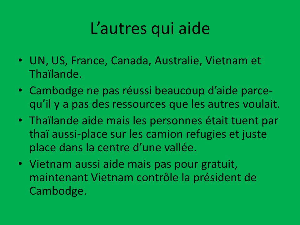 Lautres qui aide UN, US, France, Canada, Australie, Vietnam et Thaïlande.