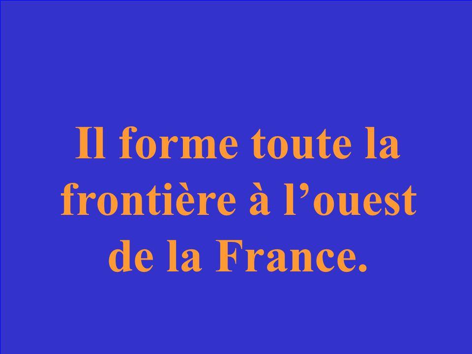 Il forme toute la frontière à louest de la France.