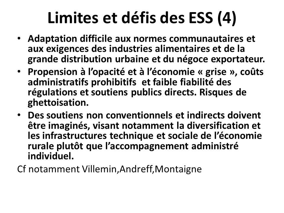 Limites et défis des ESS (4) Adaptation difficile aux normes communautaires et aux exigences des industries alimentaires et de la grande distribution urbaine et du négoce exportateur.