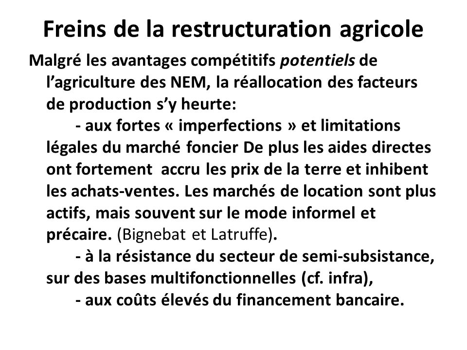 Freins de la restructuration agricole Malgré les avantages compétitifs potentiels de lagriculture des NEM, la réallocation des facteurs de production