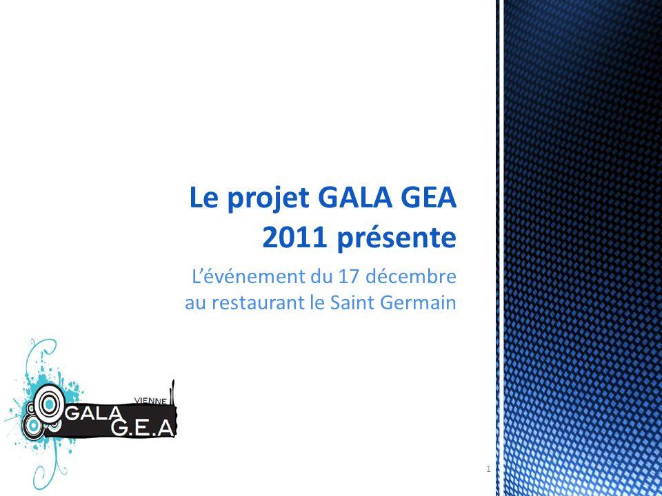 Lévénement du 17 décembre au restaurant le Saint Germain Le projet GALA GEA 2011 présente 1