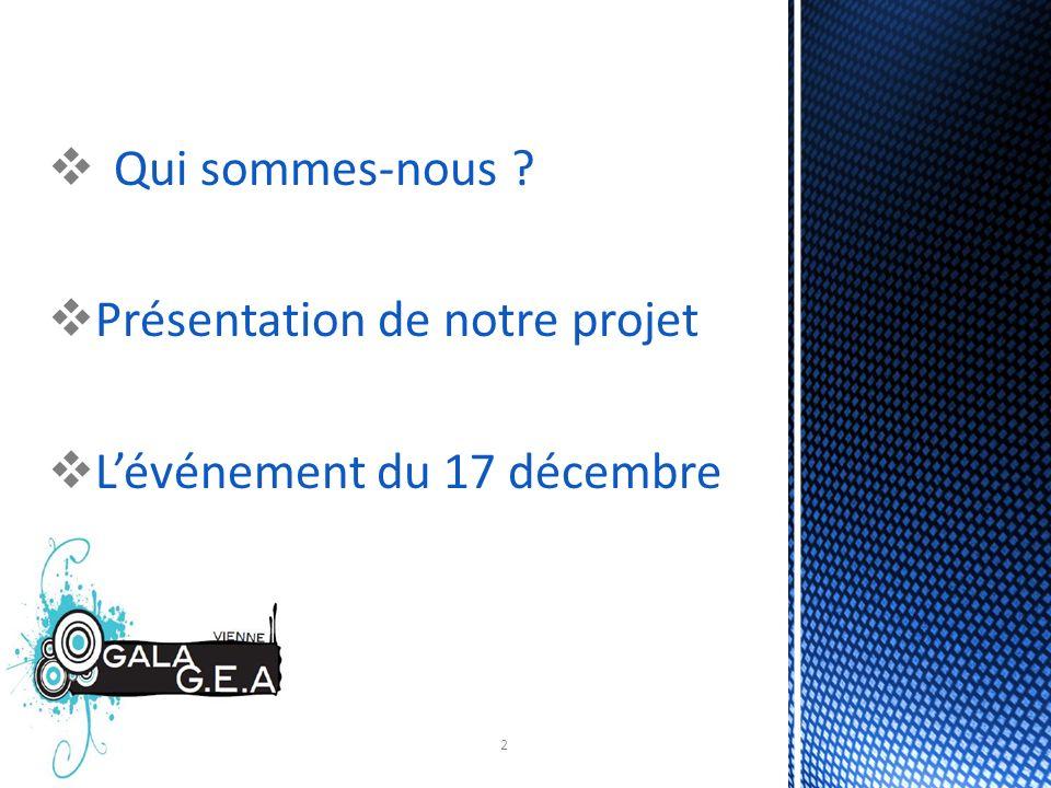 2 Qui sommes-nous ? Présentation de notre projet Lévénement du 17 décembre