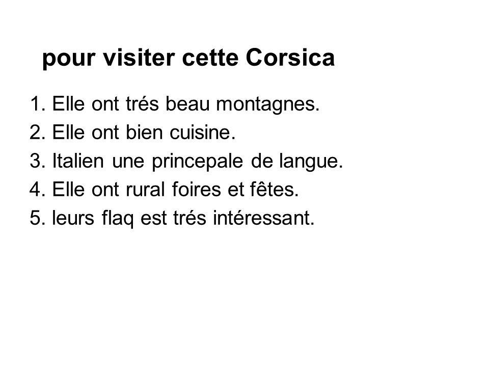 pour visiter cette Corsica 1. Elle ont trés beau montagnes.