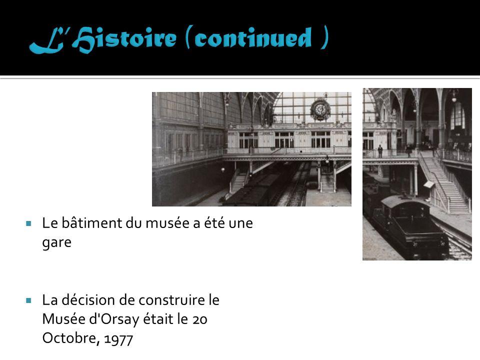 Le bâtiment du musée a été une gare La décision de construire le Musée d'Orsay était le 20 Octobre, 1977