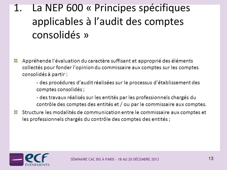 1.La NEP 600 « Principes spécifiques applicables à laudit des comptes consolidés » Appréhende lévaluation du caractère suffisant et approprié des élém