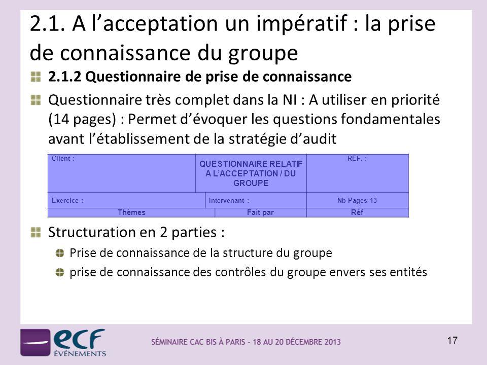 2.1. A lacceptation un impératif : la prise de connaissance du groupe 2.1.2 Questionnaire de prise de connaissance Questionnaire très complet dans la