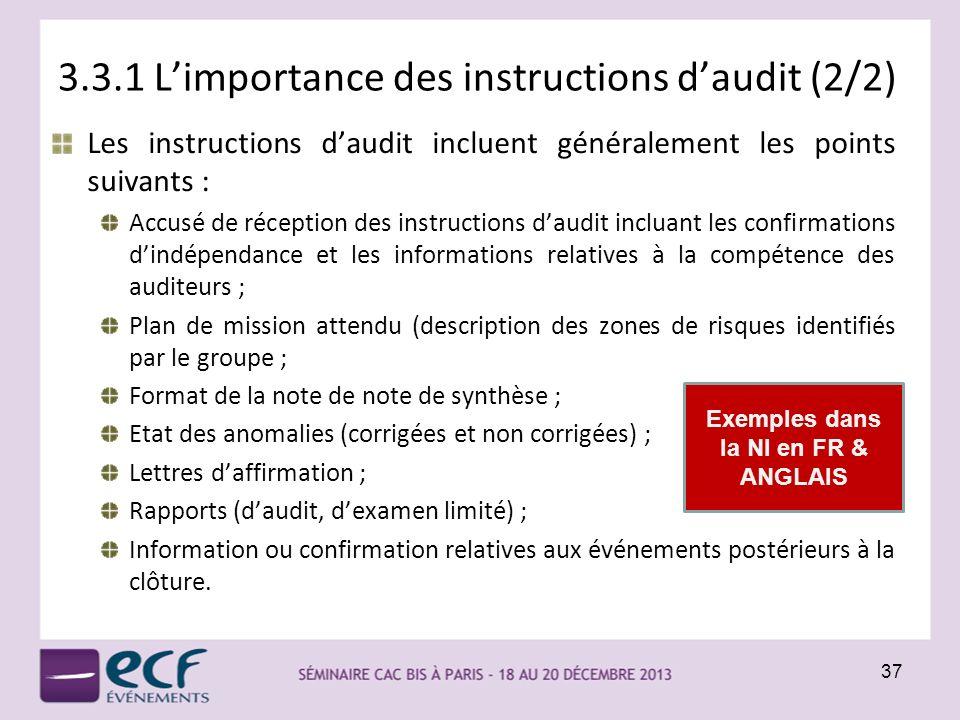 3.3.1 Limportance des instructions daudit (2/2) Les instructions daudit incluent généralement les points suivants : Accusé de réception des instructio