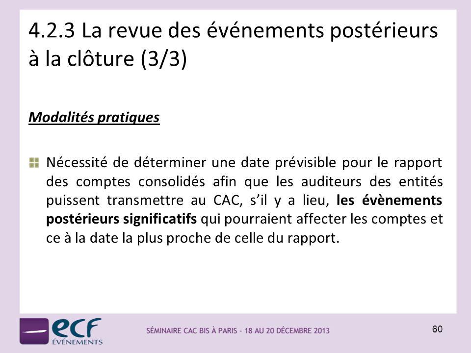 4.2.3 La revue des événements postérieurs à la clôture (3/3) Modalités pratiques Nécessité de déterminer une date prévisible pour le rapport des compt