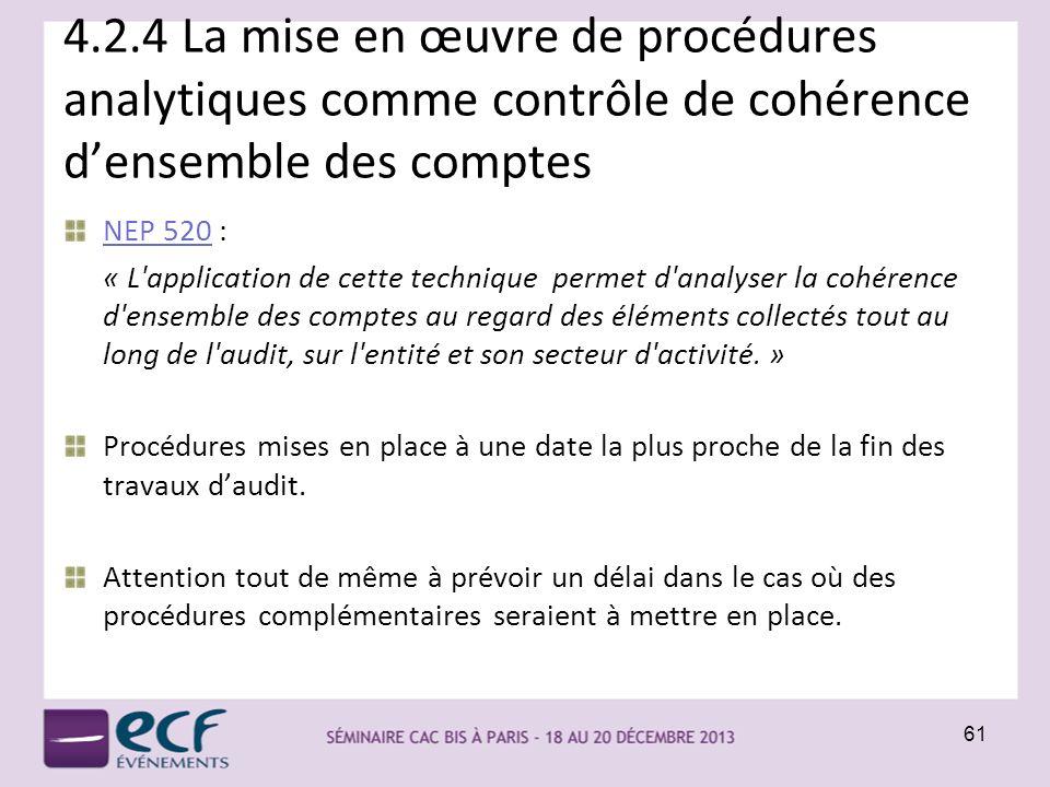4.2.4 La mise en œuvre de procédures analytiques comme contrôle de cohérence densemble des comptes NEP 520 : « L'application de cette technique permet