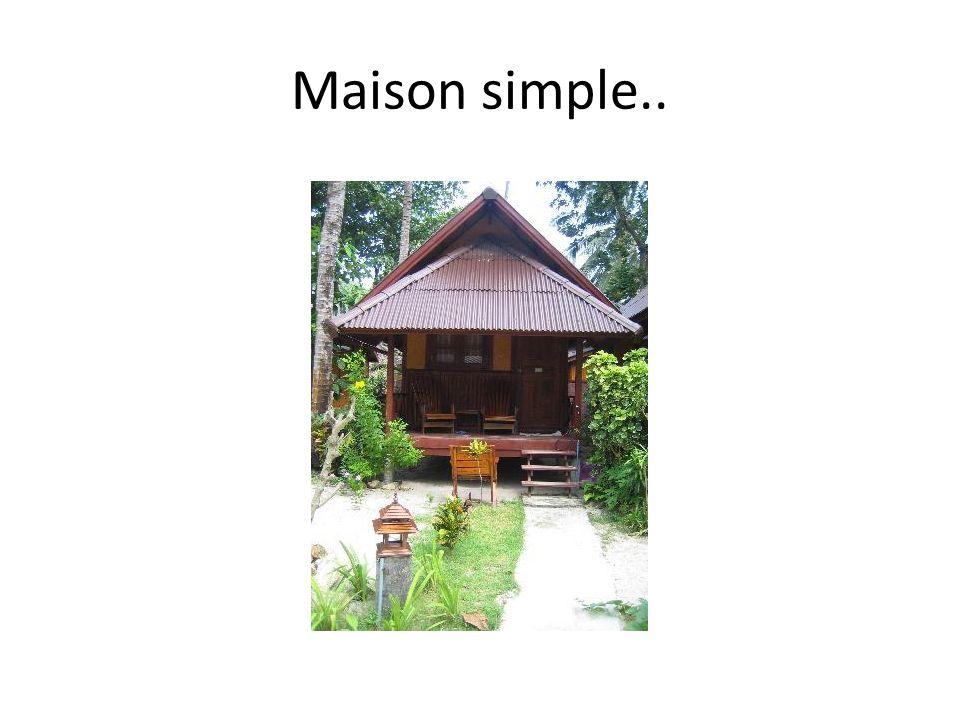 Maison simple..