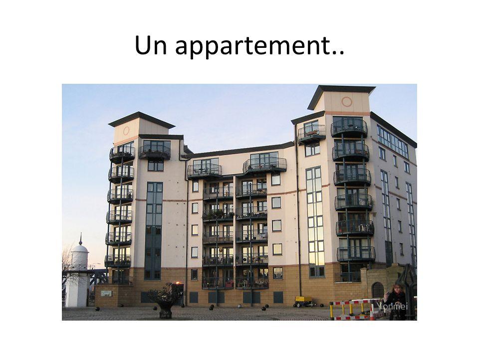 Un appartement..