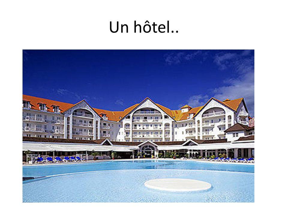 Un hôtel..