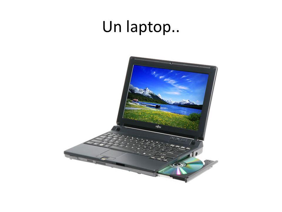 Un laptop..