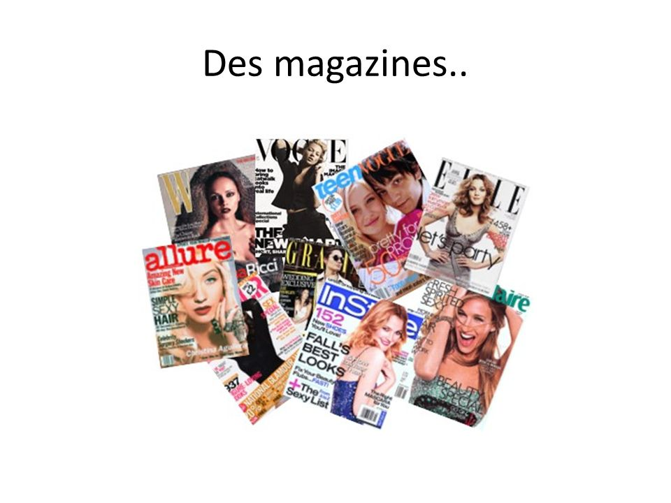 Des magazines..