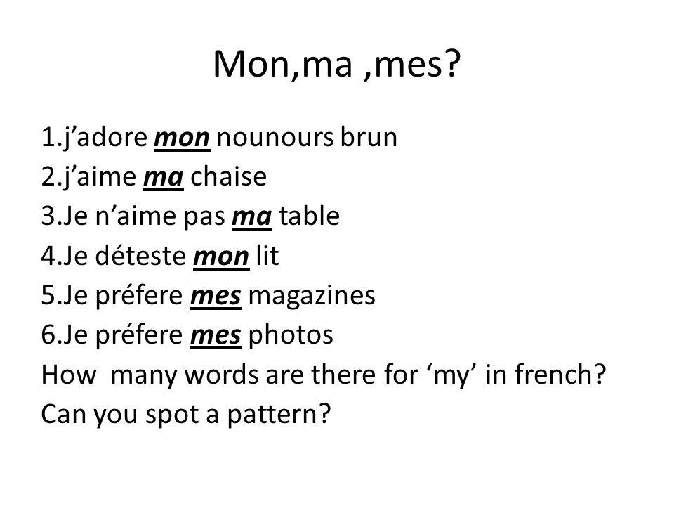 Mon,ma,mes.