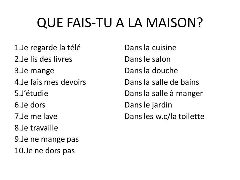 QUE FAIS-TU A LA MAISON.