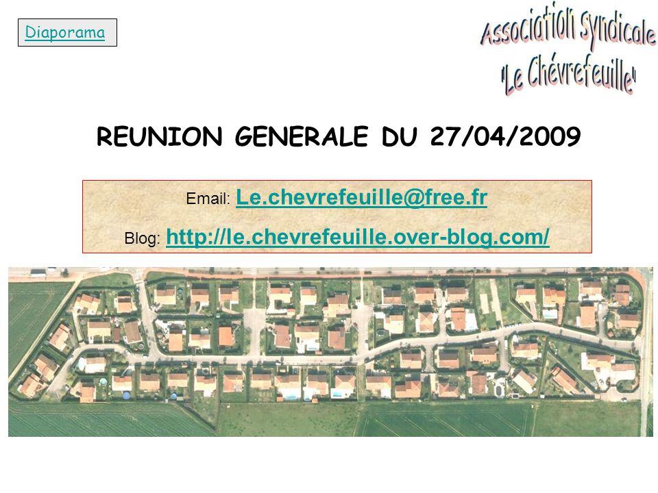 REUNION GENERALE DU 27/04/2009 Diaporama Email: Le.chevrefeuille@free.fr Le.chevrefeuille@free.fr Blog: http://le.chevrefeuille.over-blog.com/ http://le.chevrefeuille.over-blog.com/