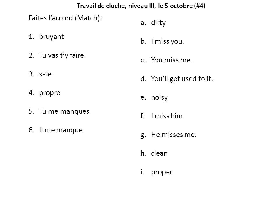 Travail de cloche, niveau III, le 8 octobre (#5) Unscramble and conjugate in the imparfait.