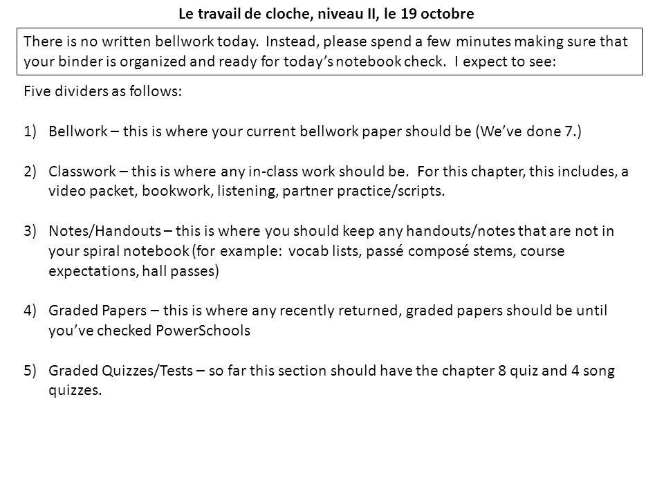Le travail de cloche, niveau II, le 19 octobre There is no written bellwork today.