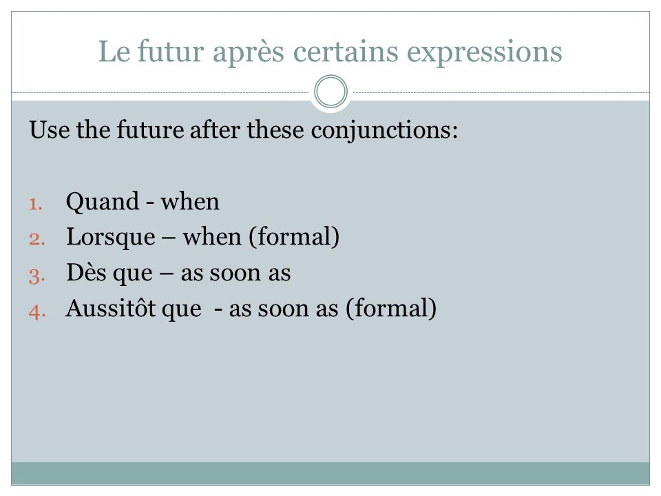 Le futur – verbes irreguliers InfinitiveStem 19. payerpaier 2o. recevoirrecevr 21. tenirtiendr 22. mourirmourr 23. decevoir(to deceive)decevr 24. (s)
