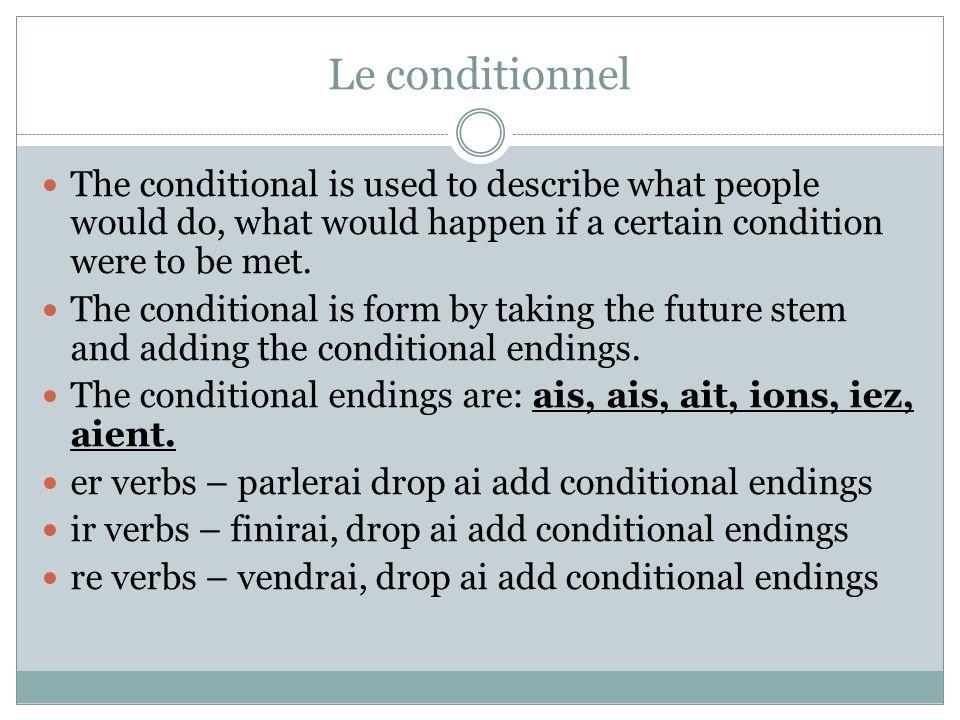 Le futur après certains expressions Use the future after these conjunctions: 1. Quand - when 2. Lorsque – when (formal) 3. Dès que – as soon as 4. Aus