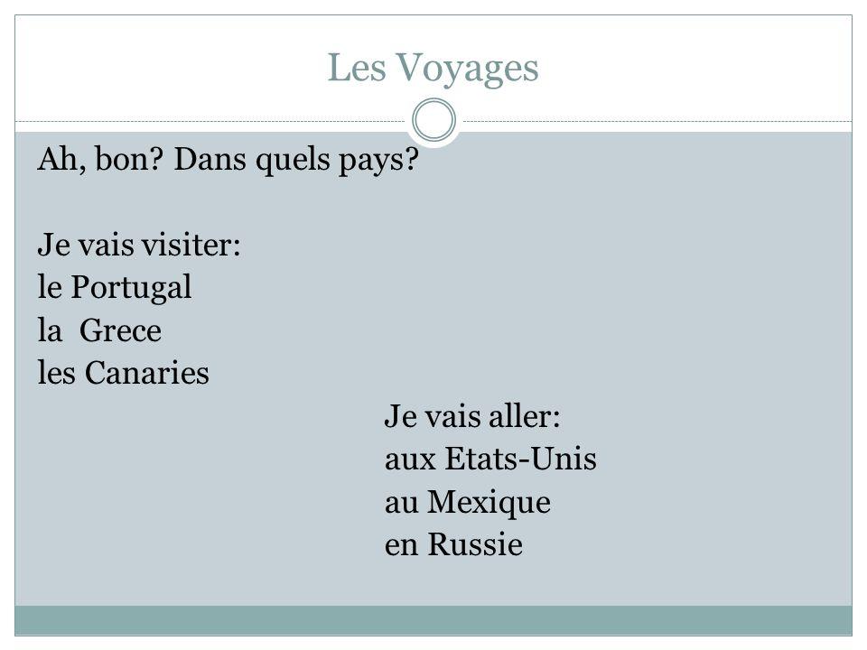 Les Voyages Ah, bon.Dans quels pays.