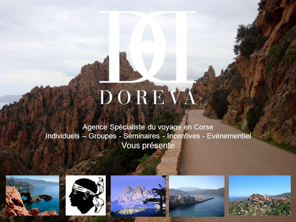 Agence Spécialiste du voyage en Corse Individuels – Groupes - Séminaires - Incentives - Evénementiel Vous présente