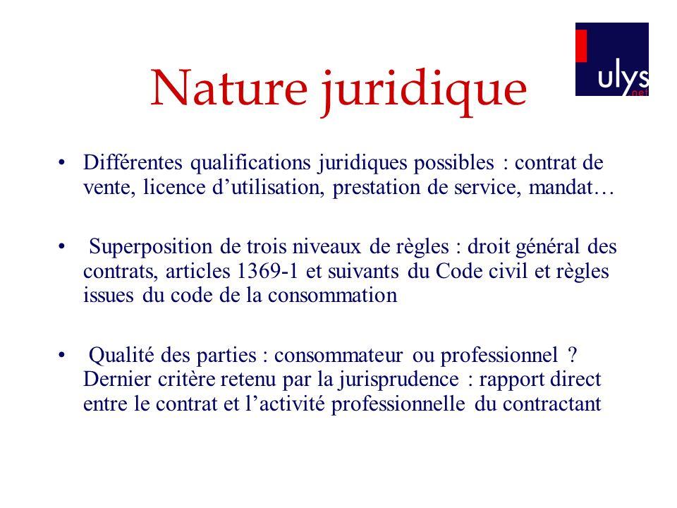 Nature juridique Différentes qualifications juridiques possibles : contrat de vente, licence dutilisation, prestation de service, mandat… Superpositio