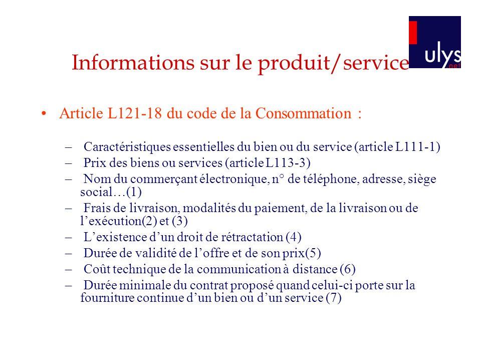 Informations sur le produit/service Article L121-18 du code de la Consommation : – Caractéristiques essentielles du bien ou du service (article L111-1