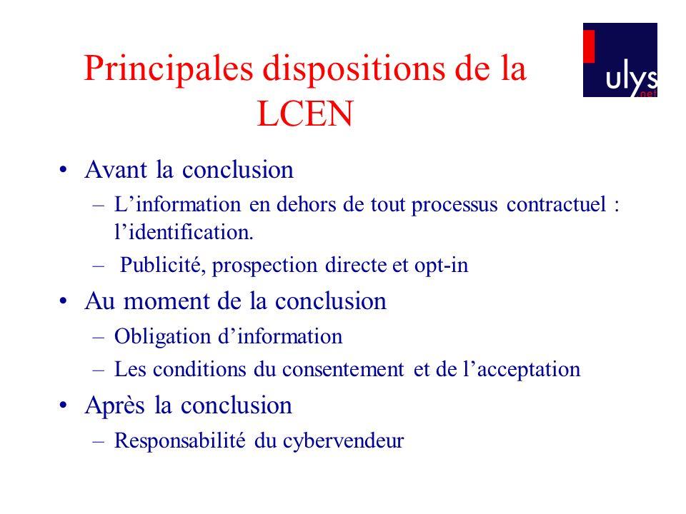 Principales dispositions de la LCEN Avant la conclusion –Linformation en dehors de tout processus contractuel : lidentification. – Publicité, prospect