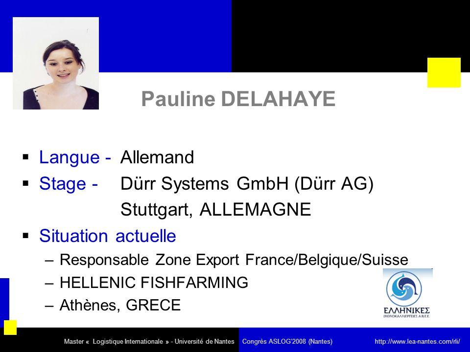 Pauline DELAHAYE Langue - Allemand Stage - Dürr Systems GmbH (Dürr AG) Stuttgart, ALLEMAGNE Situation actuelle –Responsable Zone Export France/Belgiqu