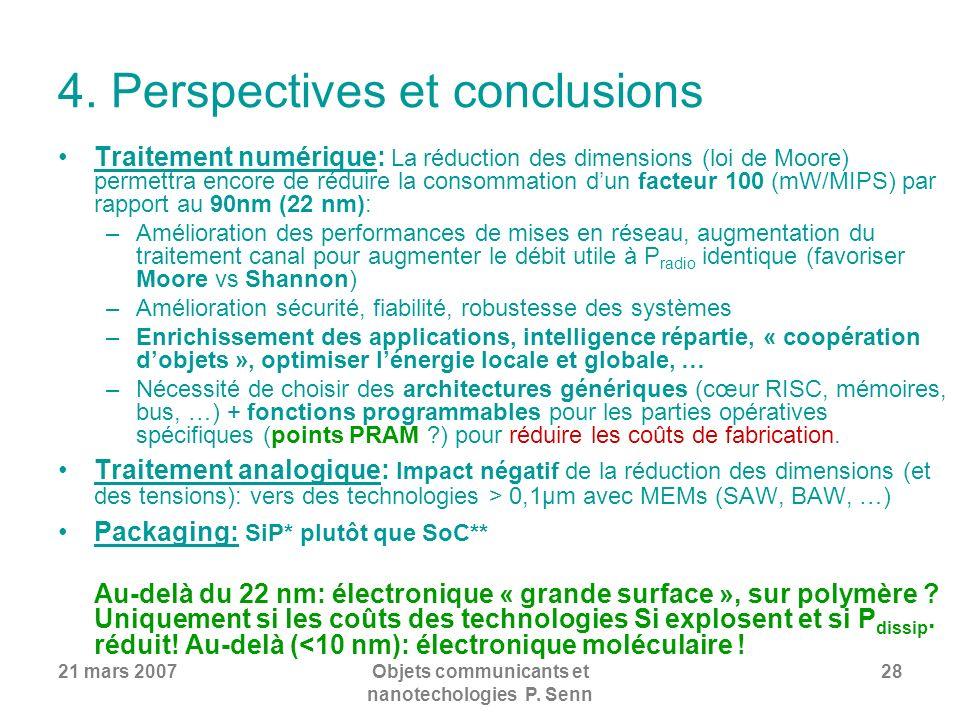 21 mars 2007Objets communicants et nanotechologies P. Senn 28 4. Perspectives et conclusions Traitement numérique: La réduction des dimensions (loi de