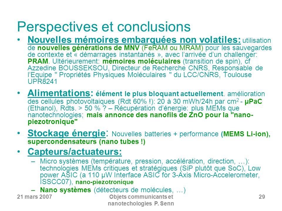 21 mars 2007Objets communicants et nanotechologies P. Senn 29 Perspectives et conclusions Nouvelles mémoires embarquées non volatiles: utilisation de