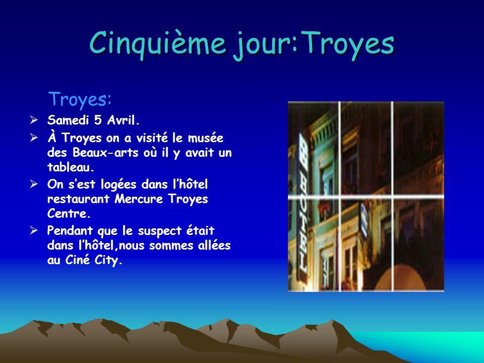 Cinquième jour:Troyes Troyes: Samedi 5 Avril.
