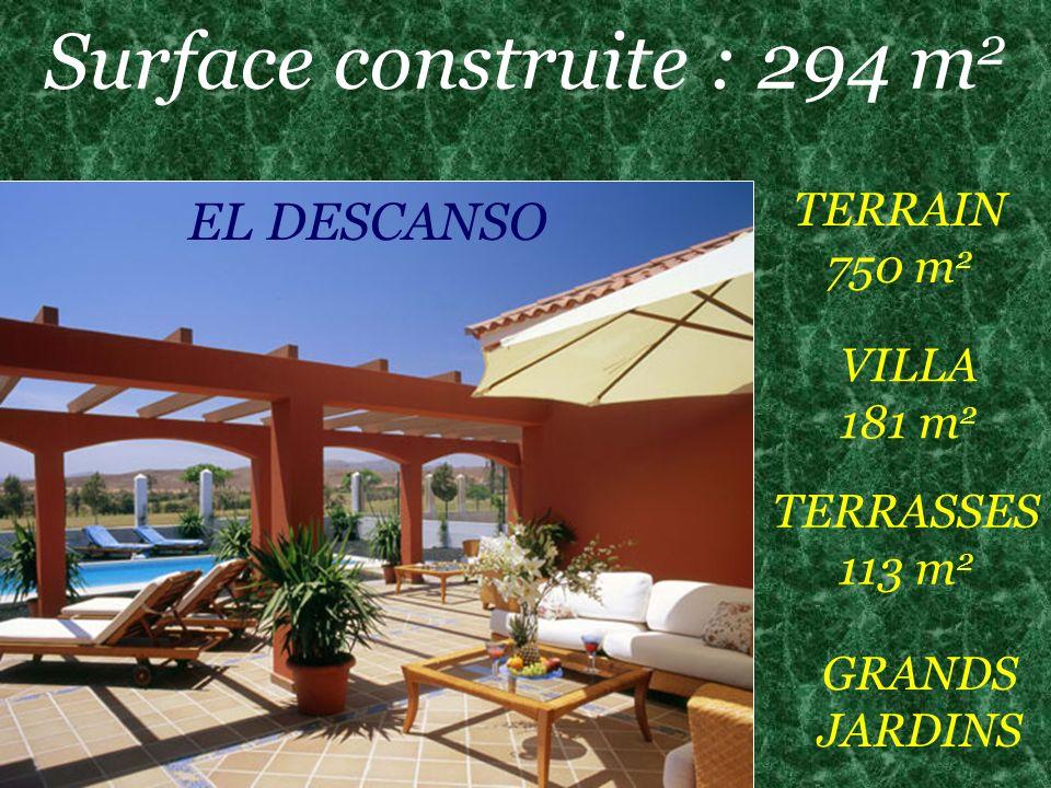 EL DESCANSO Surface construite : 294 m 2 TERRAIN 750 m 2 VILLA 181 m 2 TERRASSES 113 m 2 GRANDS JARDINS