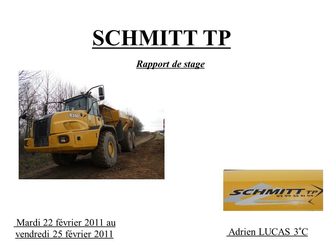 SCHMITT TP Rapport de stage Mardi 22 février 2011 au vendredi 25 février 2011 Adrien LUCAS 3°C
