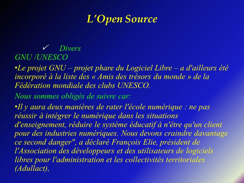 LOpen Source Divers GNU /UNESCO Le projet GNU – projet phare du Logiciel Libre – a d'ailleurs été incorporé à la liste des « Amis des trésors du monde