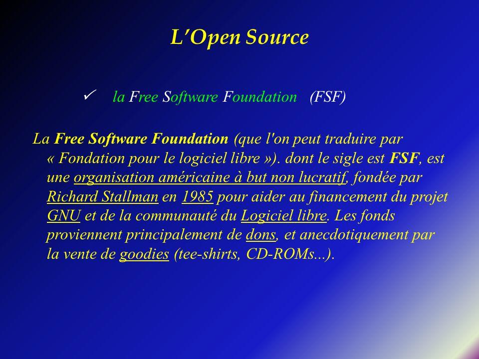 la Free Software Foundation (FSF) La Free Software Foundation (que l'on peut traduire par « Fondation pour le logiciel libre »). dont le sigle est FSF