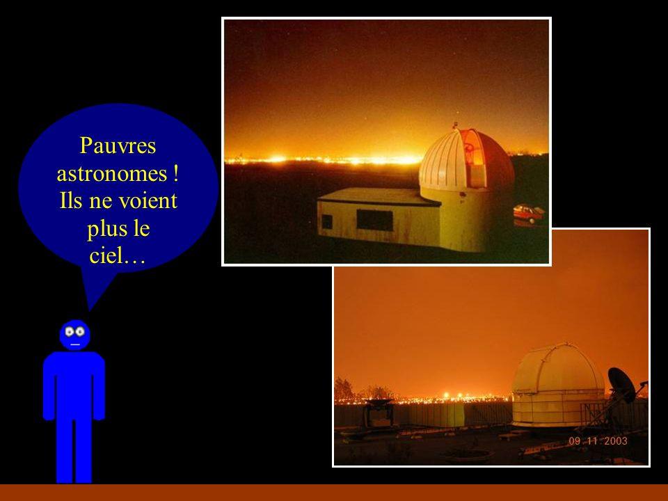 Pauvres astronomes ! Ils ne voient plus le ciel…